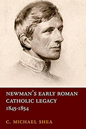 Cover image of Newman's Early ROman Catholic Legacy by Charles Shea