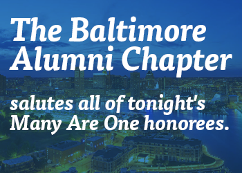 The Baltimore Alumni Chapter Salutes the Many Are One Honorees