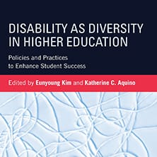 Disability as Diversity in Higher Education: Policies and Practices to Enhance Student Success