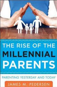 The Rise of Millennial Parents: Parenting Yesterday and Today.