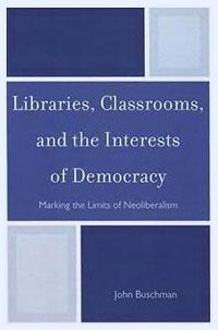 Libraries, Classrooms and the Interests of Democracy book