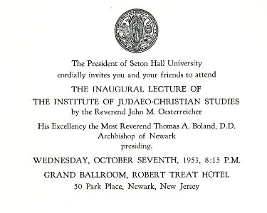 Monsignor John M. Oesterreicher arrives at Seton Hall and establishes the Institute for Judaeo-Christian Studies.