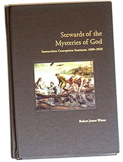 Stewards of the Mysteries of God: The History of Immaculate Conception Seminary: 1860-2010